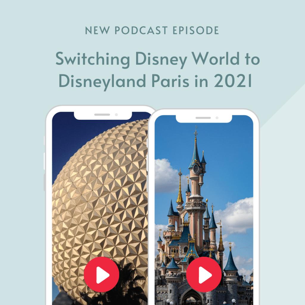 Switching Walt Disney World for Disneyland Paris in 2021. Listen to our travel expert Disney Podcast